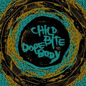 Image for 'Child Bite / Dope Body split LP'