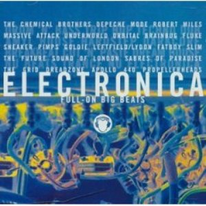 Image for 'Electronica: Full-On Big Beats (disc 2)'