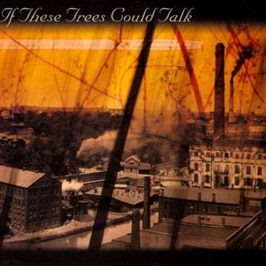 Image for 'If These Trees Could Talk'