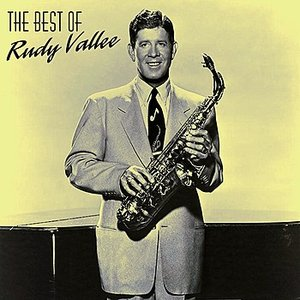 Image for 'The Best Of Rudy Vallee'