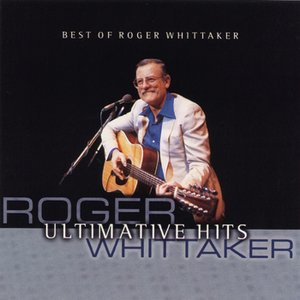 Immagine per 'Best Of Roger Whittaker - Ultimative Hits'