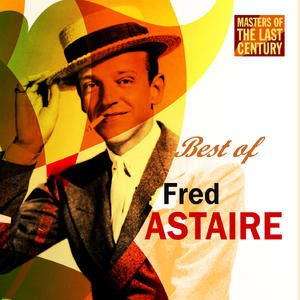 Image for 'Masters Of The Last Century: Best of Fred Astaire'