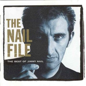 Immagine per 'The Nail File: The Best of Jimmy Nail'