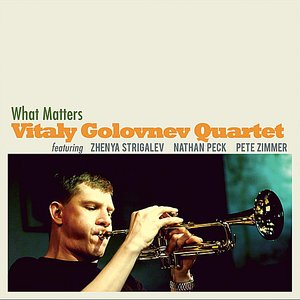 Image for 'What Matters (Feat. Zhenya Strigalev, Nathan Peck & Pete Zimmer)'
