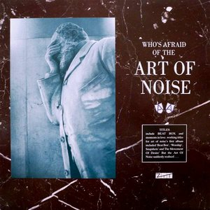 Image for '(Who's Afraid Of?) The Art of Noise!'