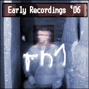 Image for 'Early Recordings '06'