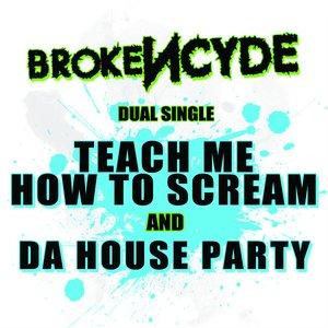 Imagen de 'Teach Me How To Scream/Da House Party'