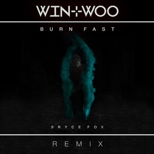 Image for 'Burn Fast (Win & Woo Remix)'