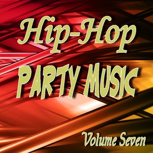 Image for 'Hip Hop Party Music Volume Seven'