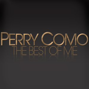 Image for 'Perry Como - The Best of Me'