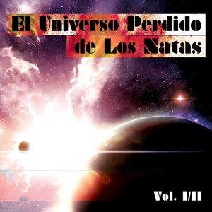 Image for 'El universo perdido de Los Natas, Volumen I/II'