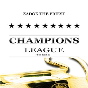 Image for 'Champions League Theme (Zadok the Priest)'