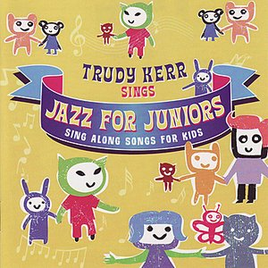 Image for 'Trudy Kerr Sings Jazz For Juniors'