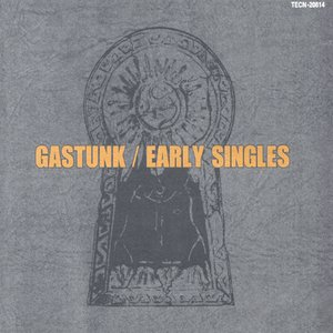 Image for 'Gastunk Early Singles'
