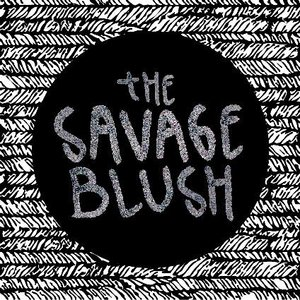Image for 'The Savage Blush'