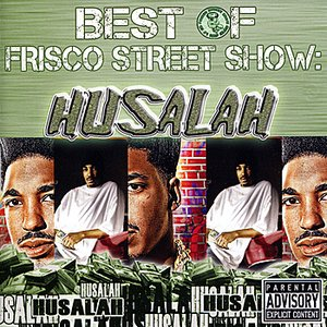 Image for 'Best of Frisco Street Show: Husalah'