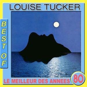 Image for 'Best of Louise Tucker (Le meilleur des années 80)'