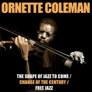 Imagem de 'The Shape Of Jazz To Come / Change Of The Century / Free Jazz'