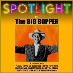 Image for 'Spotlight On The Big Bopper'