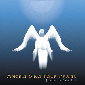 Image for 'Angels Sing Your Praise'