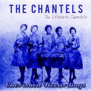 Image for 'The Ultimate Chantels'
