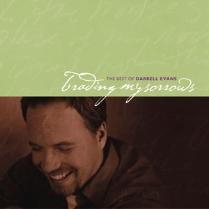 Image for 'The Best Of Darrell Evans, Trading My Sorrows'