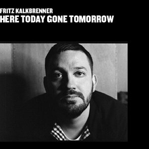 Image for 'Here Today Gone Tomorrow'