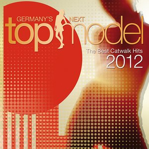Image for 'Germany's Next Topmodel: Best Catwalk Hits 2012'