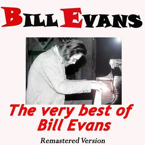 Image for 'The Very Best of Bill Evans (Remastered Version)'