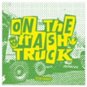 Image for 'On The Trash Truck'