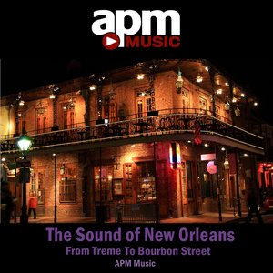 Image for 'The Sound Of New Orleans - From Treme To Bourbon Street'