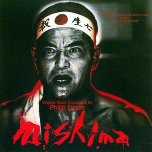 Image for 'Mishima - Original Music Composed By Philip Glass'