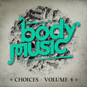 Image for 'Body Music - Choices, Volume. 4'