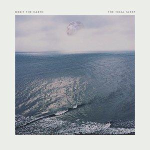 Image for 'The Tidal Sleep / Orbit the Earth - Split'