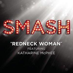 Image for 'Redneck Woman (SMASH Cast Version) [feat. Katharine McPhee]'