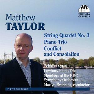 Imagem de 'Taylor: Piano Trio / String Quartet / Conflict and Consolation'