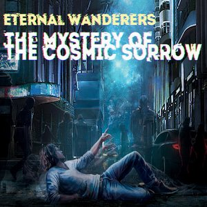 Image for 'The Mystery Of The Cosmic Sorrow'