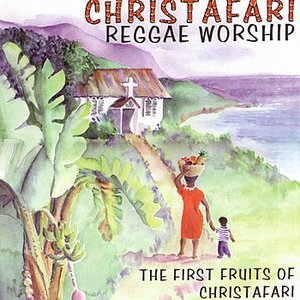 Image for 'Reggae Worship: The First Fruits Of Christafari'