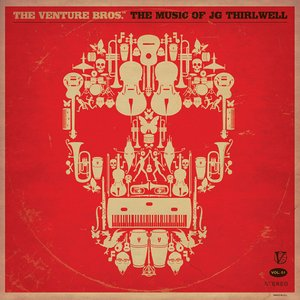 Image for 'The Venture Bros.: The Music of JG Thirlwell'