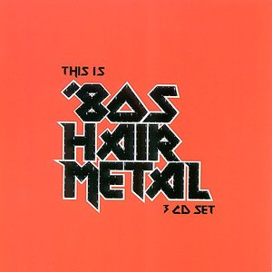 Image for 'This Is 80's Hair Metal (disc 3)'