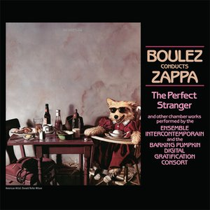 Image for 'Boulez Conducts Zappa: The Perfect Stranger'