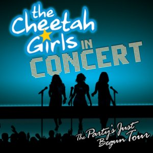 Image for 'The Cheetah Girls In Concert: The Party's Just Begun Tour'