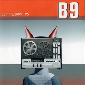 Image for 'Don'T Worry It'S B9'