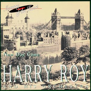 Image for 'Harry Roy and His Orchestra: New Day Come'