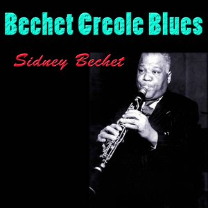 Image for 'Bechet Creole Blues'