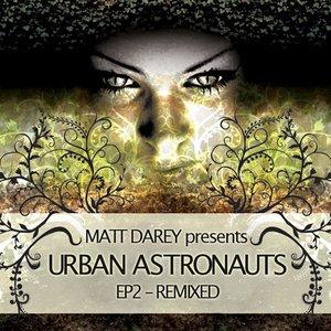 Image for 'Matt Darey pres. Urban Astronauts EP2 (Remixed)'