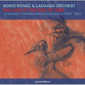Image for 'Ballads at the End of Time - La Danza Apocalypsa Balcanica Part Two'