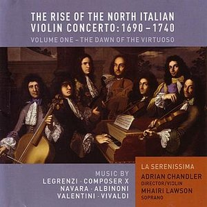Image for 'The Rise of the North Italian Violin Concerto: 1690 - 1740'