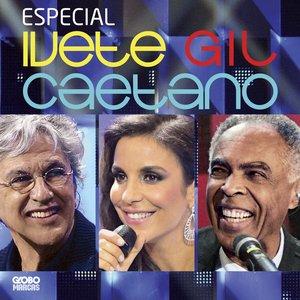 Bild för 'Especial Ivete, Gil E Caetano (Deluxe Edition)'