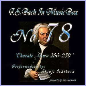 Image for 'Bach In Musical Box 78 / Chorale BWV250-259'